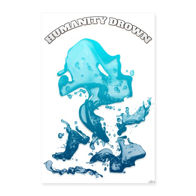 Poster - Humanity Drown by T-shirt chic et choc