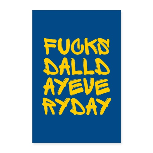 FUCK SD ALL DAY EVERY DAY - Poster 40x60 cm