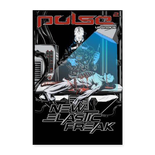Pulse - New Elastic Freak - Poster - Poster 40x60 cm
