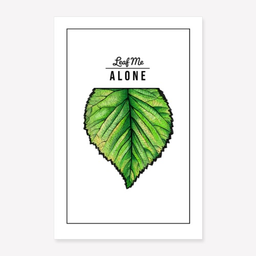 Poster Leaf me Alone - Poster 40x60 cm