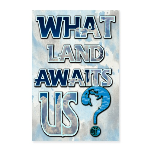 What land awaits us 2 3 - Poster 16 x 24 (40x60 cm)