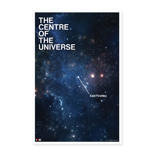The Centre of the Universe. East Finchley - Poster 16 x 24 (40x60 cm)