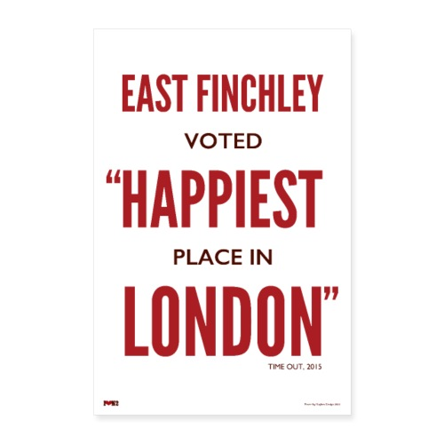 East Finchley Happiest Place in London - Poster 16 x 24 (40x60 cm)