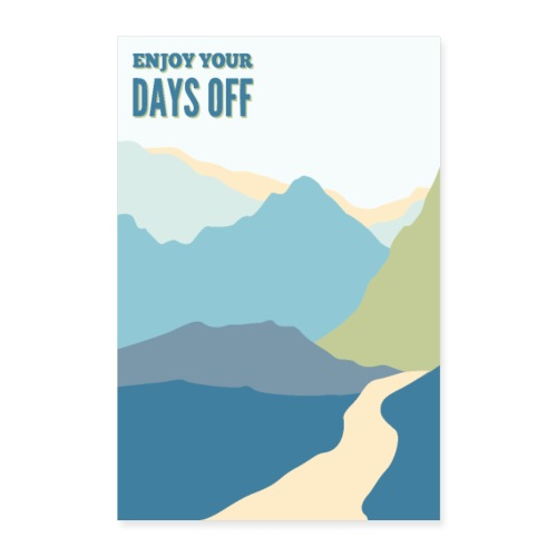 Enjoy your days off - Mountains - Poster 40x60 cm