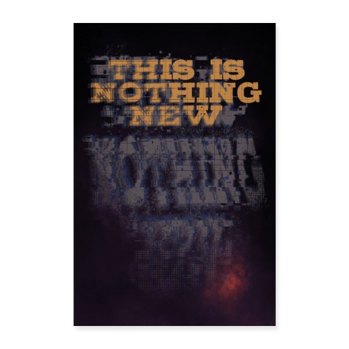 Thisis nothing new - Poster 40x60 cm