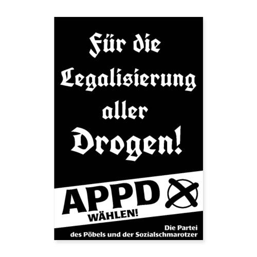 Poster Für die Legalisierung aller Drogen! - Poster 40x60 cm