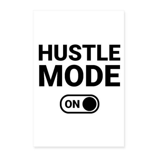 Hustle mode ON - Poster 40x60 cm