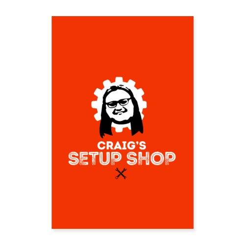 CRAIGS SETUP SHOP - Poster 16 x 24 (40x60 cm)
