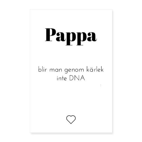 Pappa blir man genom kärlek - Poster 40x60 cm