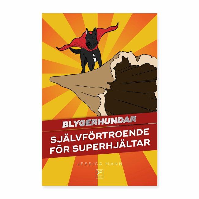 Blygerhundar - Självförtroende för superhjältar