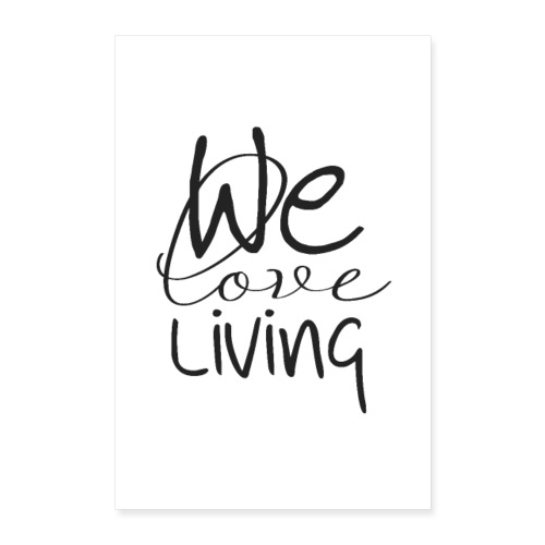 WE LOVE LIVING - Poster 40x60 cm