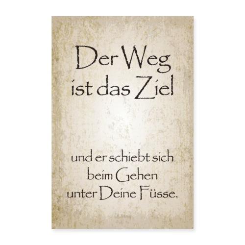 Weise Botschaft Der Weg Ist Das Ziel - Poster 40x60 cm
