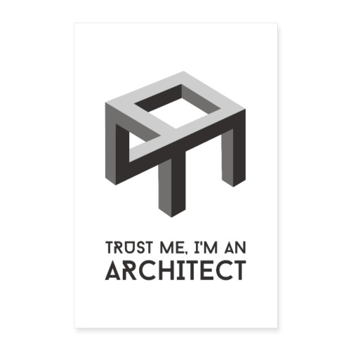 Trust me, I'm an architect | Poster - Juliste 40x60 cm
