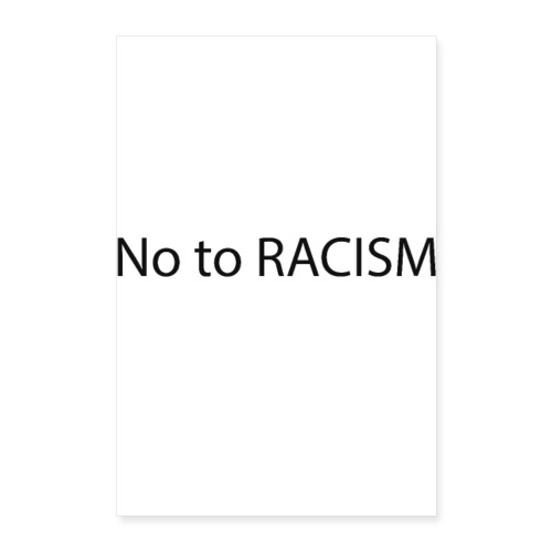 no to racism - Poster 40x60 cm