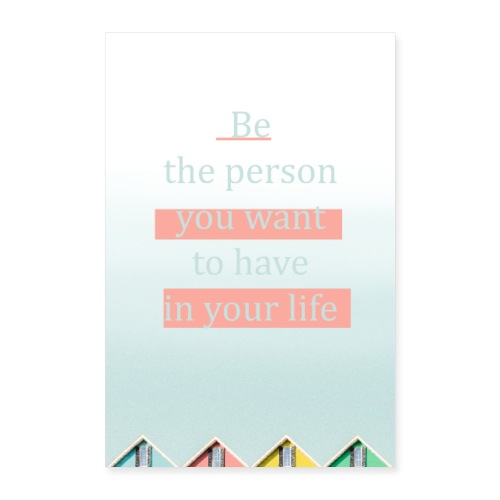 Be the person - Poster 40x60 cm
