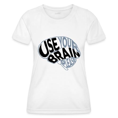 Use your brain - Maglietta sportiva per donna