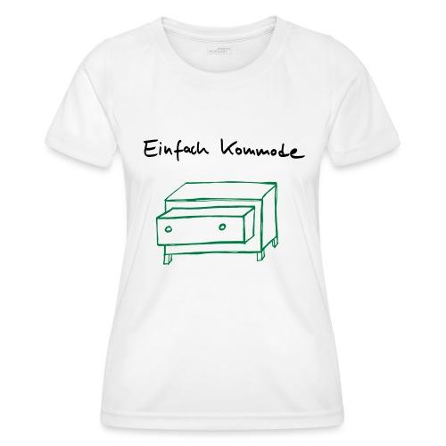 Einfach Kommode - Frauen Funktions-T-Shirt