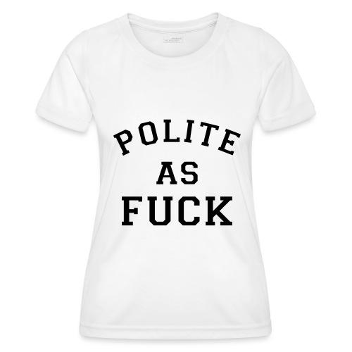POLITE_AS_FUCK - Women's Functional T-Shirt