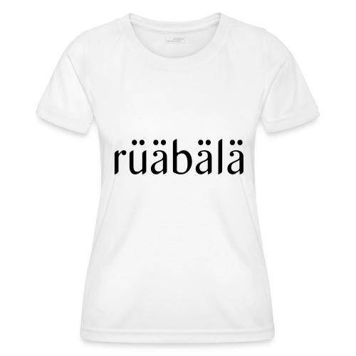 rüäbäla - Frauen Funktions-T-Shirt