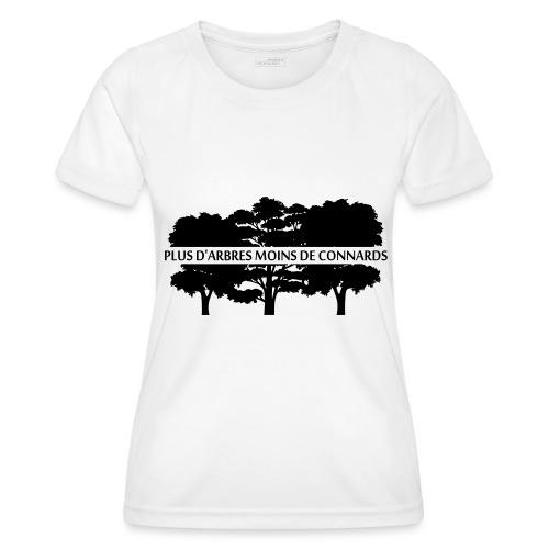 Plus d'Arbres Moins de Connards - T-shirt sport Femme