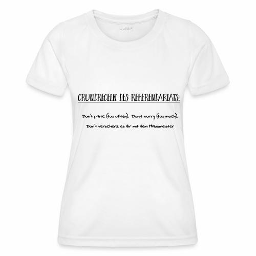 Grundregeln des Referendariats - Frauen Funktions-T-Shirt