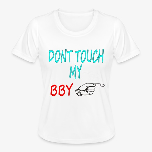 DONT TOUCH MY BBY - Camiseta funcional para mujeres