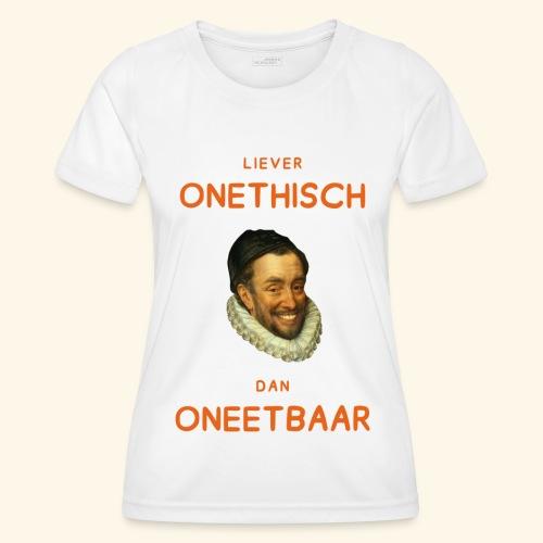 Liever onethisch dan oneetbaar - Functioneel T-shirt voor vrouwen