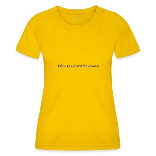 Sono stato sveglio tutta la notte - Maglietta sportiva per donna