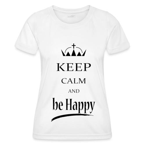 keep_calm and_be_happy-01 - Maglietta sportiva per donna