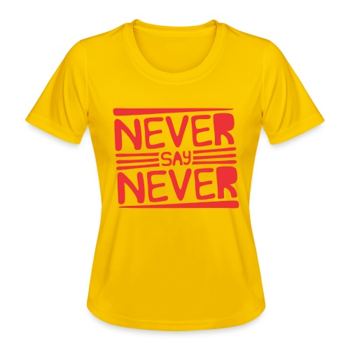 Never Say Never - Camiseta funcional para mujeres