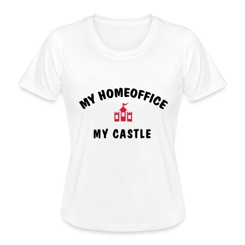MY HOMEOFFICE MY CASTLE - Frauen Funktions-T-Shirt