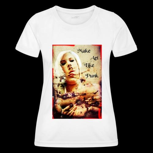 Make Art Like Punk - T-shirt sport Femme