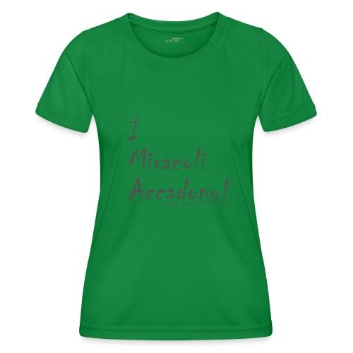 i miracoli accadono - Maglietta sportiva per donna
