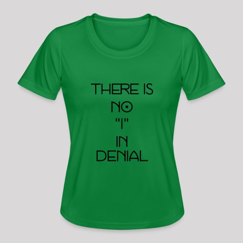 No I in denial - Functioneel T-shirt voor vrouwen