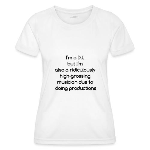 IM A DJ! - Functioneel T-shirt voor vrouwen