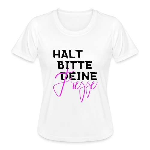 Halt bitte deine Fresse - Frauen Funktions-T-Shirt