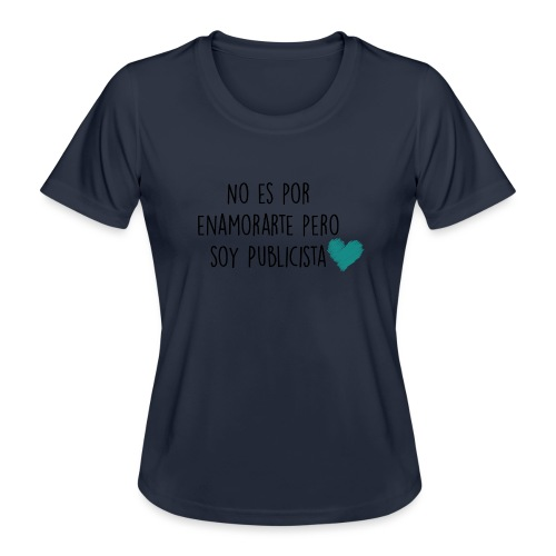 No es por enamorarte pero soy publicista - Camiseta funcional para mujeres
