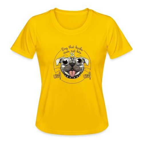 Dog that barks does not bite - Maglietta sportiva per donna