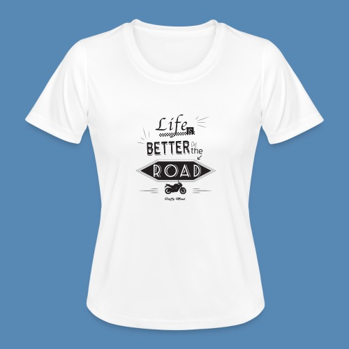 Moto - Life is better on the road - T-shirt sport Femme