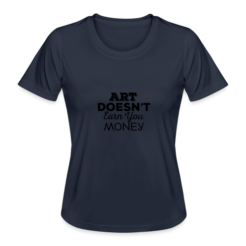 Art Doesnt Earn You Money - Functioneel T-shirt voor vrouwen