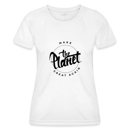 MakeThePlanetGreatAgain Organic Shirt White - Women's Functional T-Shirt