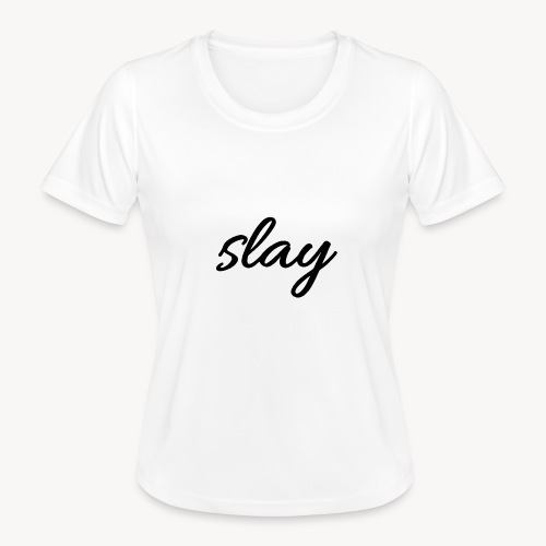 SLAY - Naisten tekninen t-paita