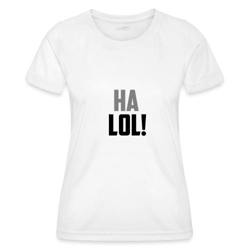 The CrimsonAura 'Ha LOL!' Stream Quote. - Women's Functional T-Shirt