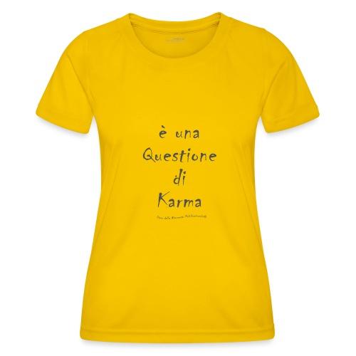 questione di Karma - Maglietta sportiva per donna