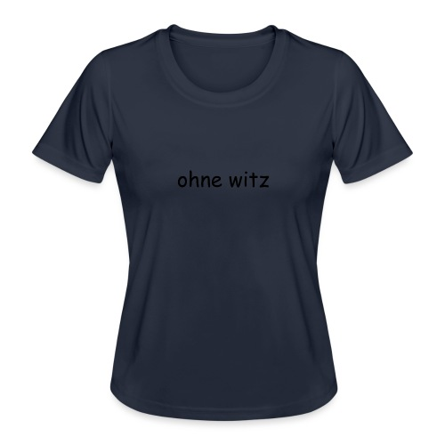 ohne witz - Frauen Funktions-T-Shirt