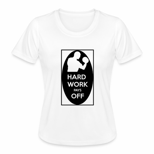 hard work pays off 2 cup.jpg - Women's Functional T-Shirt