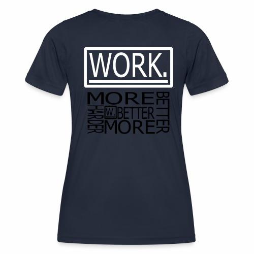 BETTER HARDER MORE - Functioneel T-shirt voor vrouwen
