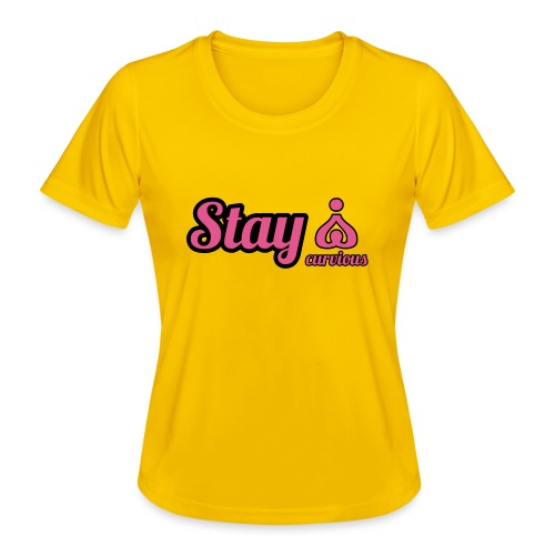 '' STAY CURVIOUS '' - Women's Functional T-Shirt