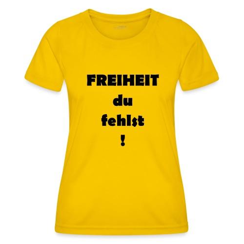 FREIHEIT du fehlst! - Frauen Funktions-T-Shirt