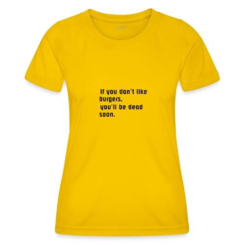 If you... - Naisten tekninen t-paita